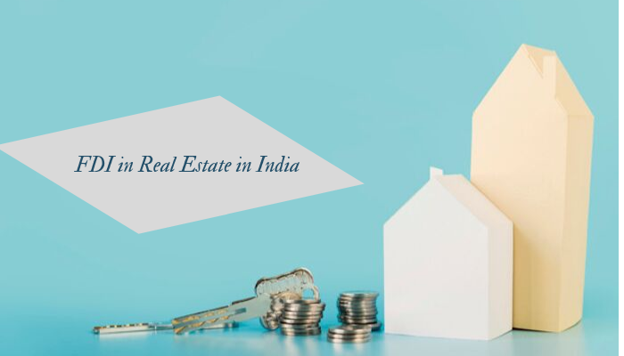 7 Vital Factors Affecting FDI in Real Estate in India