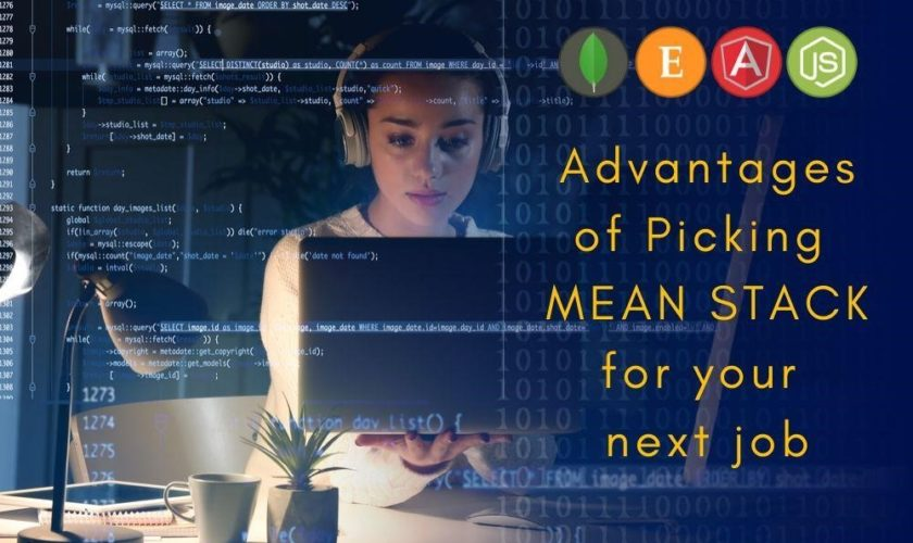Advantages of Picking MEAN STACK  for your next job